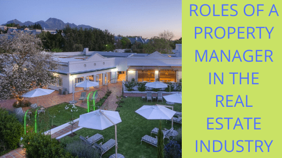 ROLES OF A PROPERTY MANAGER IN THE REAL ESTATE INDUSTRY
